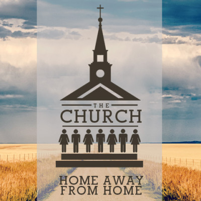 The Church: Home Away from Home